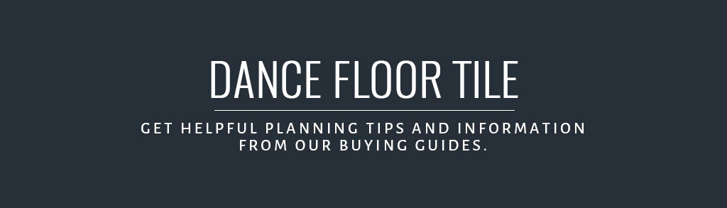 Dance Floor Tile Buyer's Guide