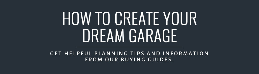 How To Create Your Dream Garage