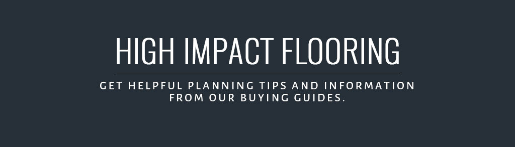 High Impact Flooring Buyer's Guide