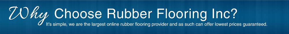 Why Choose Rubber Flooring Inc?